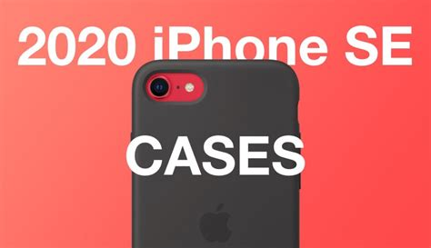 iPhone SE 2 2020 Case: Here Are The Best Ones You Can Get