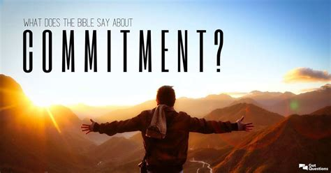 What does the Bible say about commitment?   GotQuestions