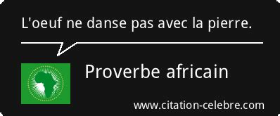 Proverbe Danse, Pierre & Oeuf (Proverbe africain - Dicton